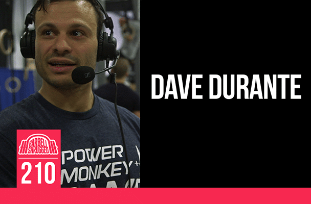 Episode 210 Dave Durante | Barbell Shrugged