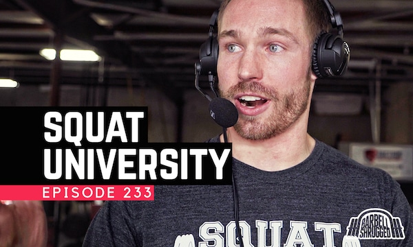 Episode 233 | Barbell Shrugged
