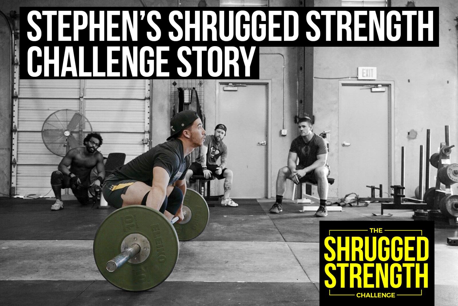 Stephen's Story | Barbell Shrugged