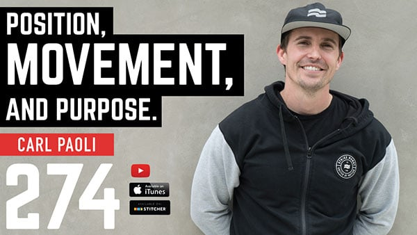 Position, Movement, and Purpose with Carl Paoli on Barbell Shrugged Episode 274